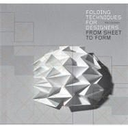 Folding Techniques for Designers: From Sheet to Form by Jackson, Paul, 9781856697217