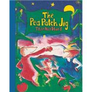 The Pea Patch Jig by Hurd, Thacher, 9781939547217