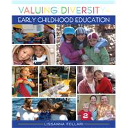 Valuing Diversity in Early Childhood Education by Follari, Lissanna, 9780132687218