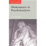 Shakespeare in Psychoanalysis by Armstrong,Philip, 9780415207218