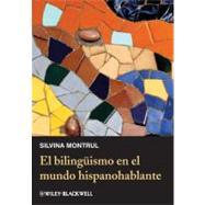El bilingismo en el mundo hispanohablante by Montrul, Silvina, 9780470657218