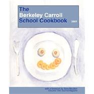 The Berkeley Carroll School Cookbook by Berkeley Carroll School (CON), 9780979097218