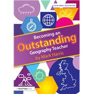 Becoming an Outstanding Geography Teacher by Harris; Mark, 9781138697218
