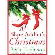 A Shoe Addict's Christmas by Harbison, Beth, 9781250087218