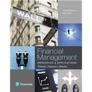 Financial Management Principles and Applications by Titman, Sheridan; Keown, Arthur J.; Martin, John D., 9780134417219