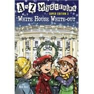 A to Z Mysteries Super Edition 3: White House White-Out by ROY, RONGURNEY, JOHN STEVEN, 9780375847219