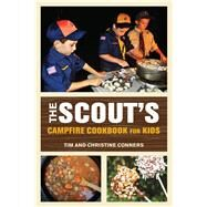 The Scout's Campfire Cookbook for Kids by Conners, Christine; Conners, Tim, 9780762797219
