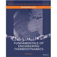 Fundamentals of Engineering Thermodynamics Appendices by Moran, Michael J.; Shapiro, Howard N., 9781118957219