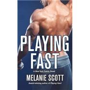 Playing Fast by Scott, Melanie, 9781250077219