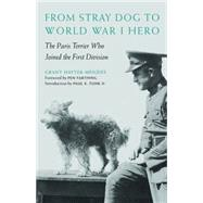From Stray Dog to World War I Hero by Hayter-menzies, Grant; Farthing, Pen; Funk, Paul E., II, 9781612347219
