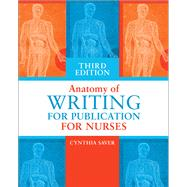 Anatomy of Writing for Publication for Nurses by Saver, Cynthia, R.N., 9781945157219
