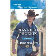 Texas Rebels: Phoenix by Warren, Linda, 9780373757220