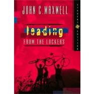 Leading from the Lockers by MAXWELL, JOHN C., 9780849977220