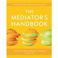Mediator's Handbook : Revised and Expanded Fourth Edition by Beer, Jennifer E.; Packard, Caroline C.; Stief, Eileen (CON), 9780865717220
