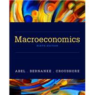 Macroeconomics Plus MyLab Economics with Pearson eText -- Access Card Package by Abel, Andrew B.; Bernanke, Ben; Croushore, Dean, 9780134467221