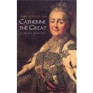 Catherine the Great; A Short History; Second Edition by Isabel de Madariaga, 9780300097221