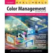 Real World Color Management by Fraser, Bruce; Murphy, Chris; Bunting, Fred, 9780321267221