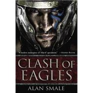 Clash of Eagles by Smale, Alan, 9780804177221