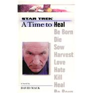 A Star Trek: The Next Generation: Time #8: A Time to Heal by Mack, David, 9781476777221