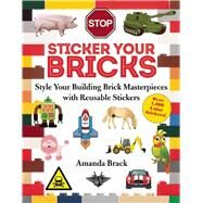 Sticker Your Bricks by Brack, Amanda, 9781510707221