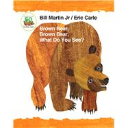 Brown Bear, Brown Bear, What Do You See? 50th Anniversary Edition Padded Board Book by Martin, Jr., Bill; Carle, Eric, 9781627797221