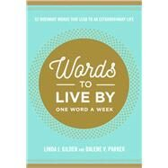 Words to Live by by Gilden, Linda J.; Parker, Dalene V., 9781617957222