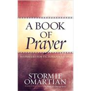 A Book of Prayer by Omartian, Stormie, 9780736917223