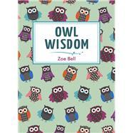 Owl Wisdom by Bell, Zoe, 9781849537223