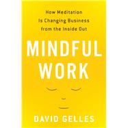 Mindful Work by Gelles, David, 9780544227224