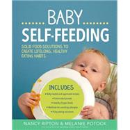 The Complete Guide to Baby Self-feeding by Ripton, Nancy; Potock, Melanie, 9781592337224