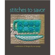 Stitches to Savor by Spargo, Sue, 9781604687224