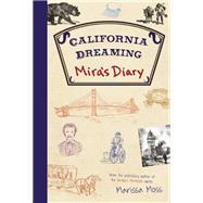 Mira's Diary: California Dreaming by Moss, Marissa, 9781939547224