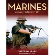 Marines: An Illustrated History by Hearn, Chester G.; Camp, Richard, 9780760347225
