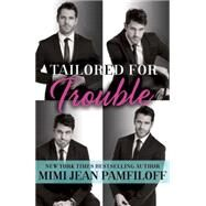 Tailored for Trouble by Pamfiloff, Mimi Jean, 9781101967225