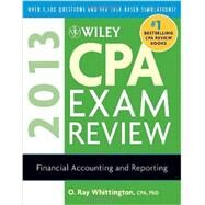 Wiley CPA Exam Review 2013, Financial Accounting and Reporting by Whittington, O. Ray, 9781118277225