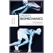 Sports Biomechanics: The Basics Optimising Human Performance by Blazevich, Anthony J., 9781472917225