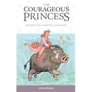 The Courageous Princess 1: Beyond the Hundred Kingdoms by Espinosa, Rod, 9781616557225