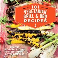 101 Vegetarian Grill & BBQ Recipes by Ryland Peters & Small, 9781849757225