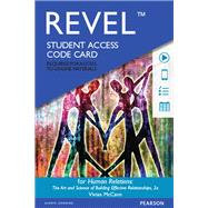 REVEL for Human Relations The Art and Science of Building Effective Relationships -- Access Card by McCann, Vivian, 9780134417226