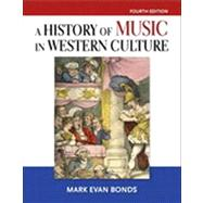 History of Music in Western Culture by Bonds, Mark Evan, PhD, 9780205867226