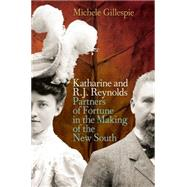 Katharine and R. J. Reynolds by Gillespie, Michele, 9780820347226