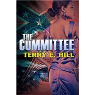 The Committee by Hill, Terry E., 9781622867226