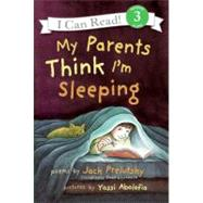 My Parents Think I'm Sleeping by Prelutsky, Jack, 9780060537227
