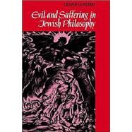 Evil and Suffering in Jewish Philosophy by Oliver Leaman, 9780521427227