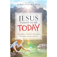 Jesus Talked to Me Today by Bell, James Stuart, 9780764217227