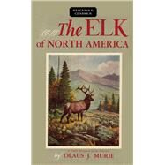 The Elk of North America by Murie, Olaus J., 9780811737227
