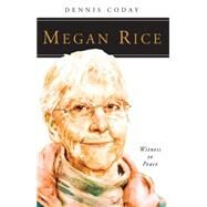 Megan Rice: Witness to Peace by Coday, Dennis, 9780814637227
