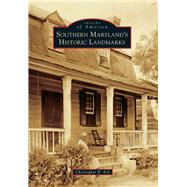 Southern Maryland's Historic Landmarks by Eck, Christopher R., 9781467117227