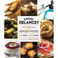 Eating Delancey by Rezny, Aaron; Schaps, Jordan; Rivers, Joan; Finkel, Fyvush, 9781576877227