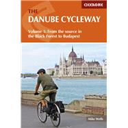 The Danube Cycleway: From the Source in the Black Forest to Budapest by Wells, Mike, 9781852847227